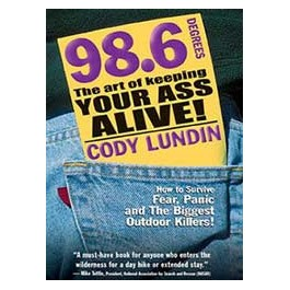 98.6 Degrees - The Art of Keeping Your Ass Alive - A Book by Cody Lundin