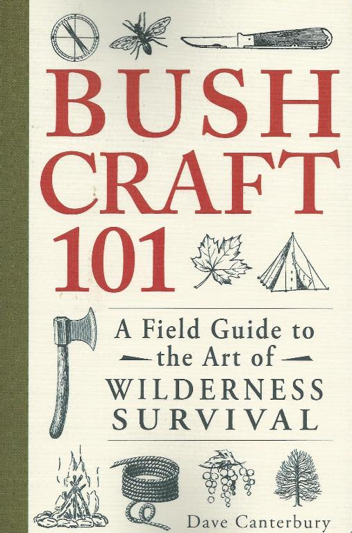 Bushcraft 101 - A Book by Dave Canterbury