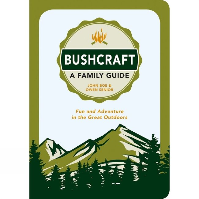 Bushcraft - A Family Guide Book