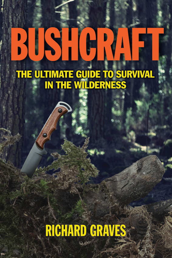 Bushcraft - The Ultimate Guide Book to Survival in the Wilderness