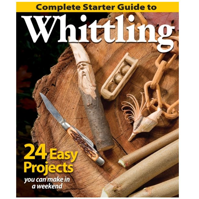 Complete Starter Guide to Whittling Book - 24 Easy Projects