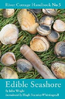 Edible Seashore - A Great Foragers Guide from The River Cottage - Book