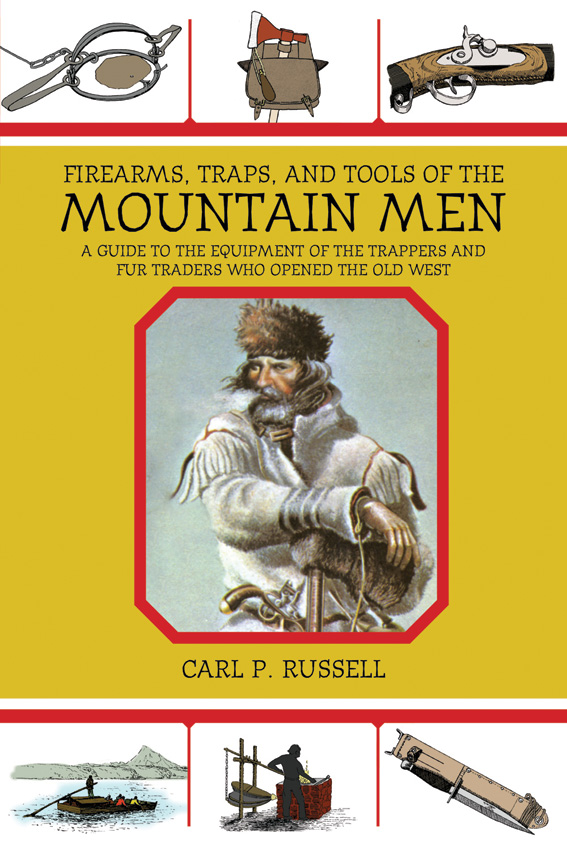 Firearms, Traps and Tools of the Mountain Men Book