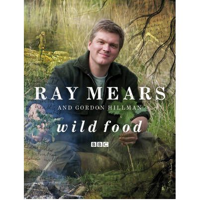 Ray Mears Wild Food Book