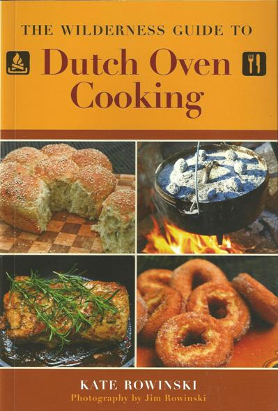 The Wilderness Guide to Dutch Oven Cooking Book